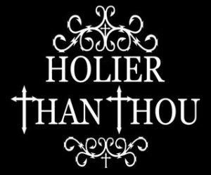 wpid-holier-than-thou.jpeg